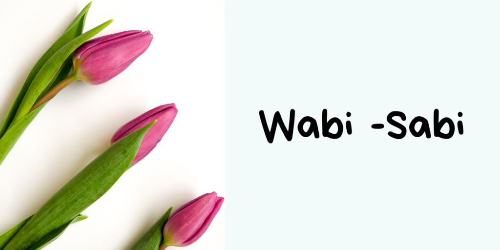 Love yourself because you are the only one, Wabi-Sabi, Beauty in Imperfection, Nisha Shetty Personal Blogger